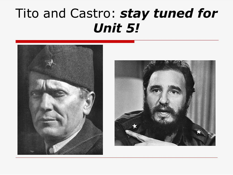 Tito and Castro: stay tuned for Unit 5!
