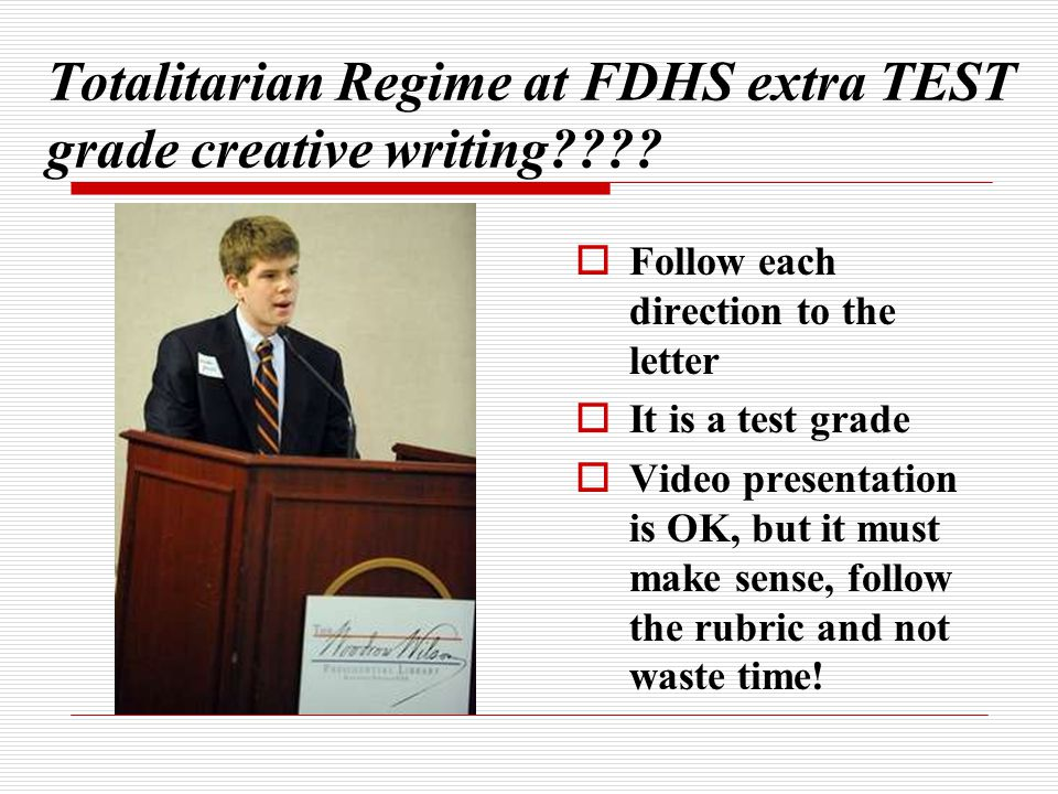 Totalitarian Regime at FDHS extra TEST grade creative writing
