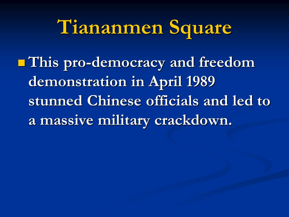 Tiananmen Square This pro-democracy and freedom demonstration in April 1989 stunned Chinese officials and led to a massive military crackdown.