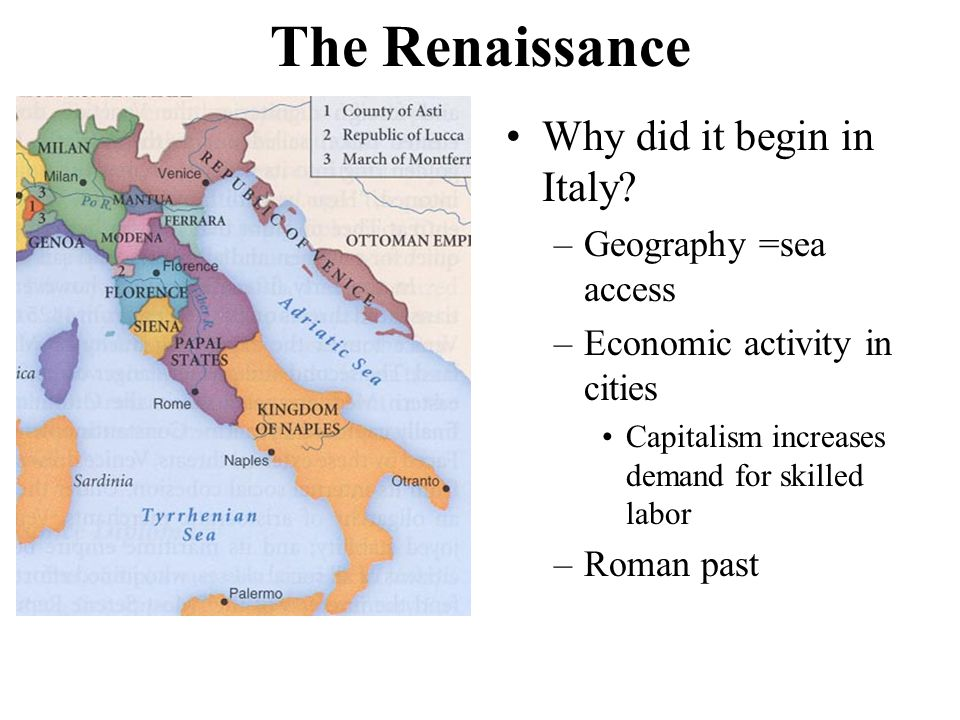 The Renaissance Why did it begin in Italy Geography =sea access