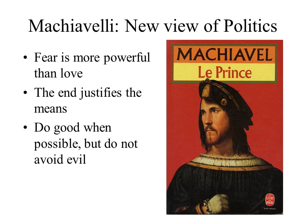 Machiavelli: New view of Politics