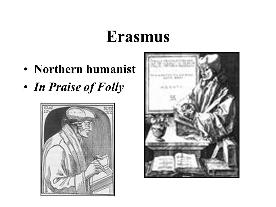Erasmus Northern humanist In Praise of Folly