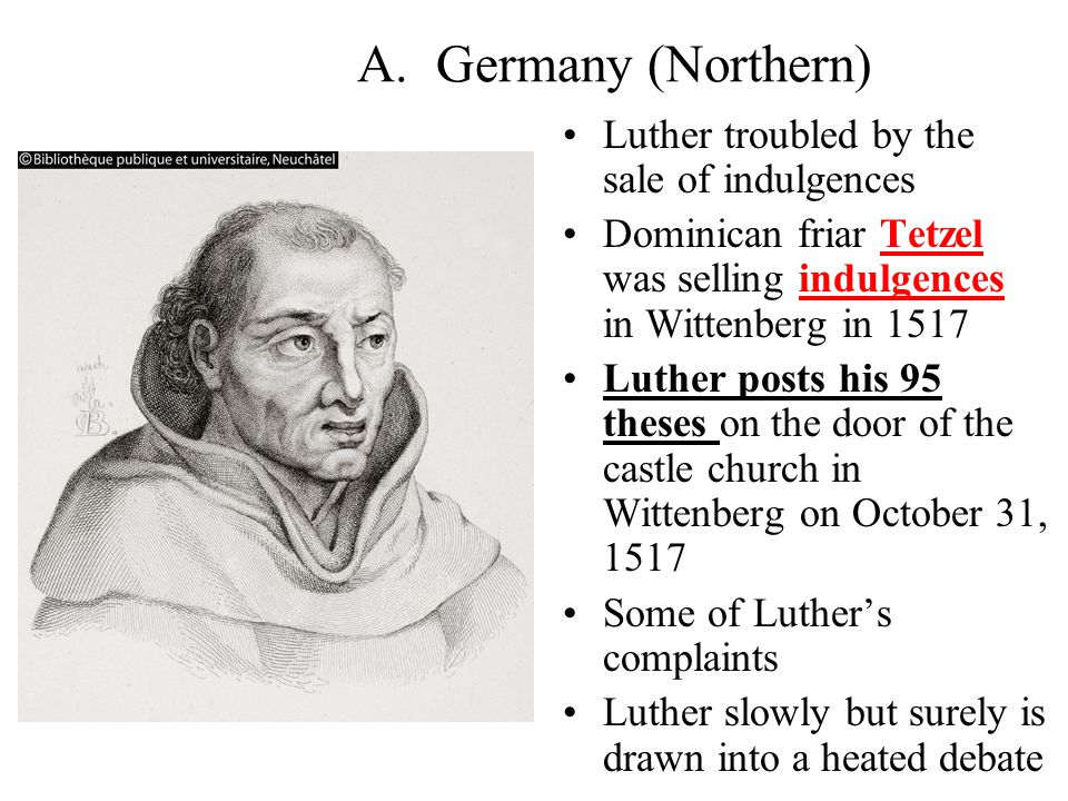 A. Germany (Northern) Luther troubled by the sale of indulgences