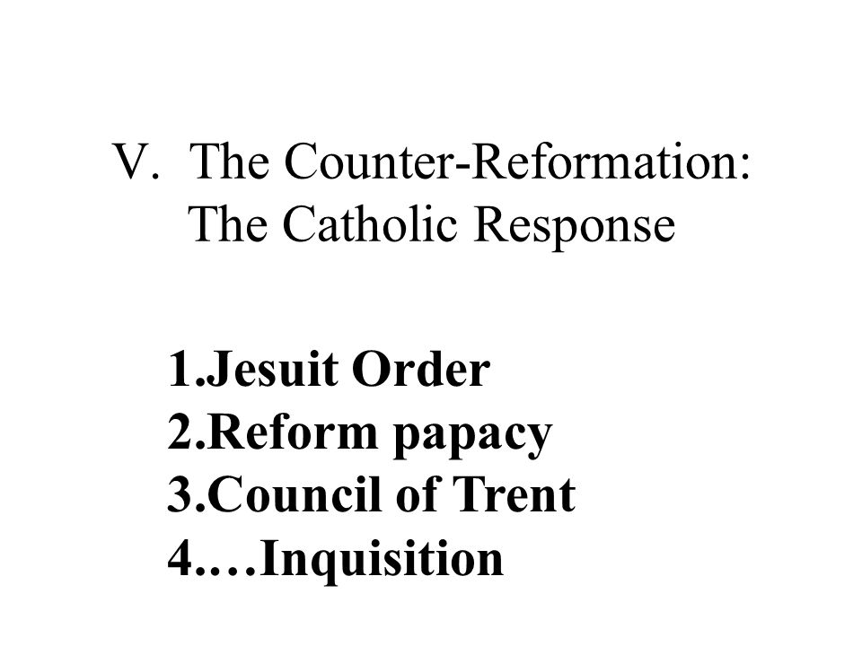V. The Counter-Reformation: The Catholic Response