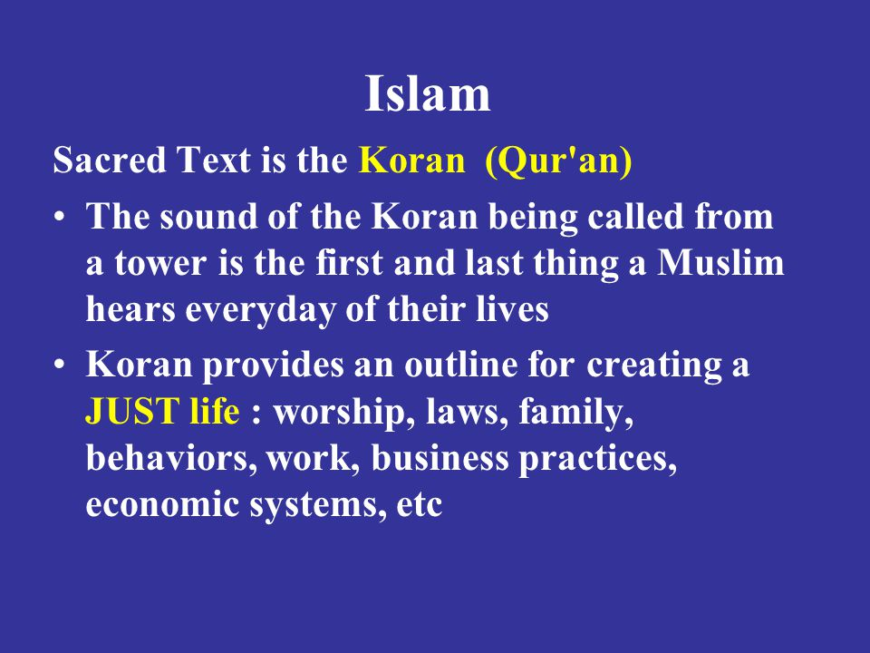 Islam Sacred Text is the Koran (Qur an)