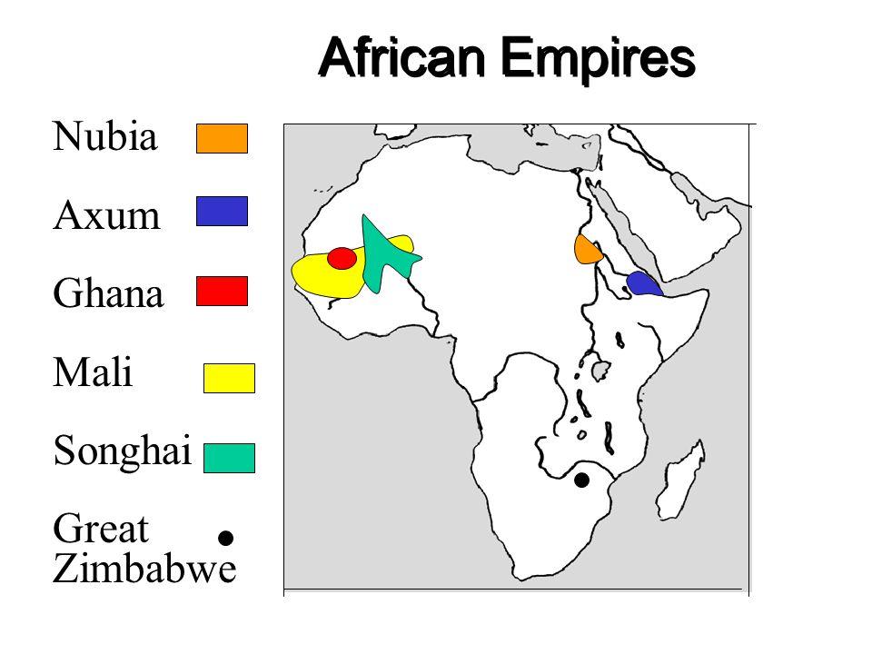 African Empires Nubia Axum Ghana Mali Songhai Great Zimbabwe