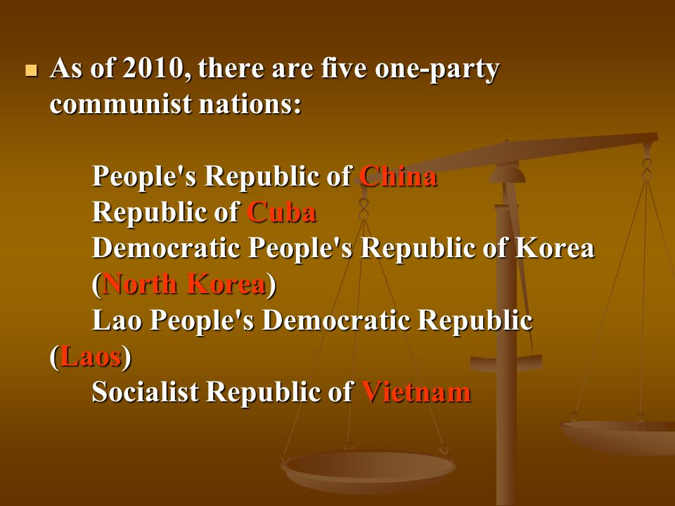 As of 2010, there are five one-party communist nations:
