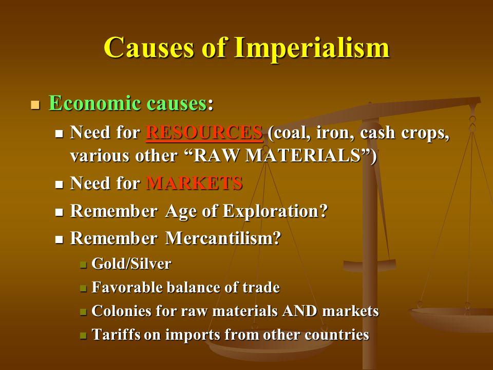 Causes of Imperialism Economic causes: