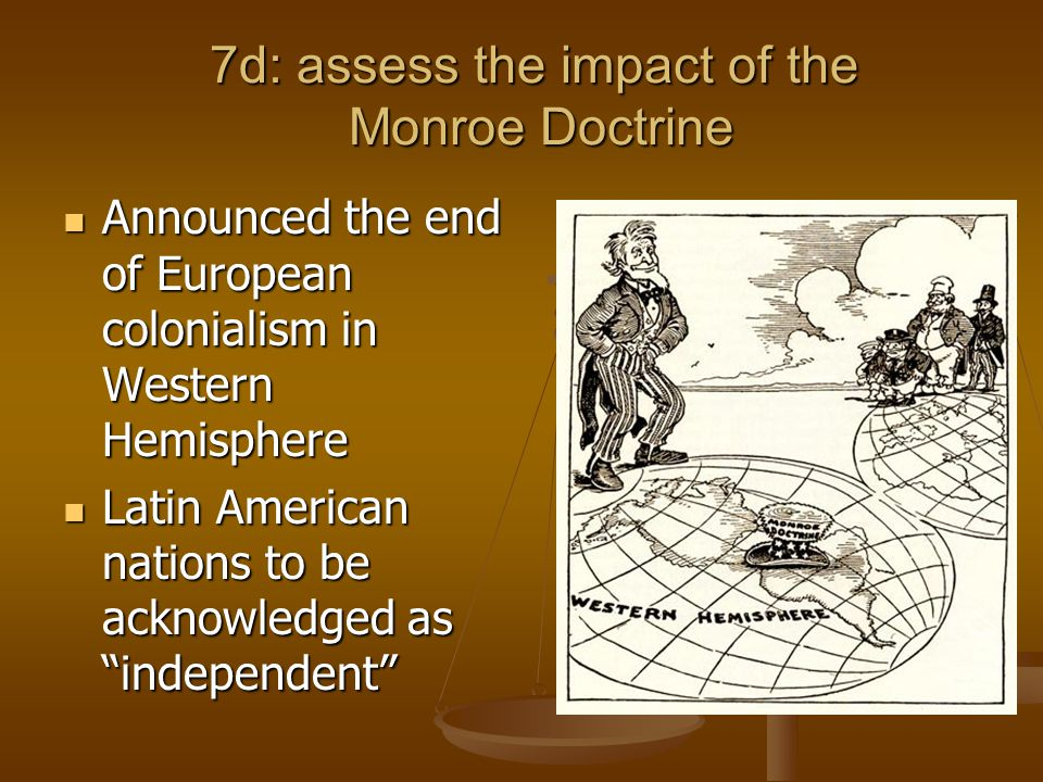 7d: assess the impact of the Monroe Doctrine