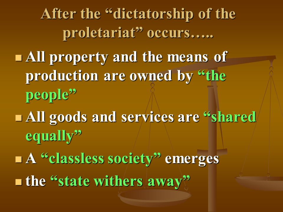 After the dictatorship of the proletariat occurs…..