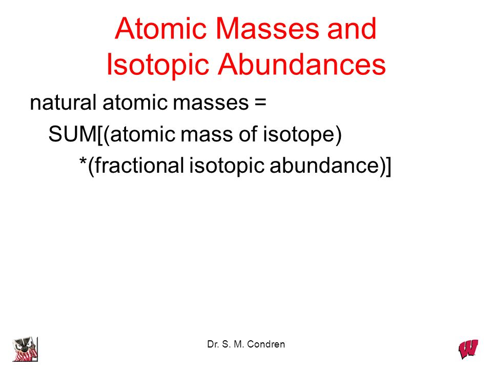 Atomic Masses and Isotopic Abundances