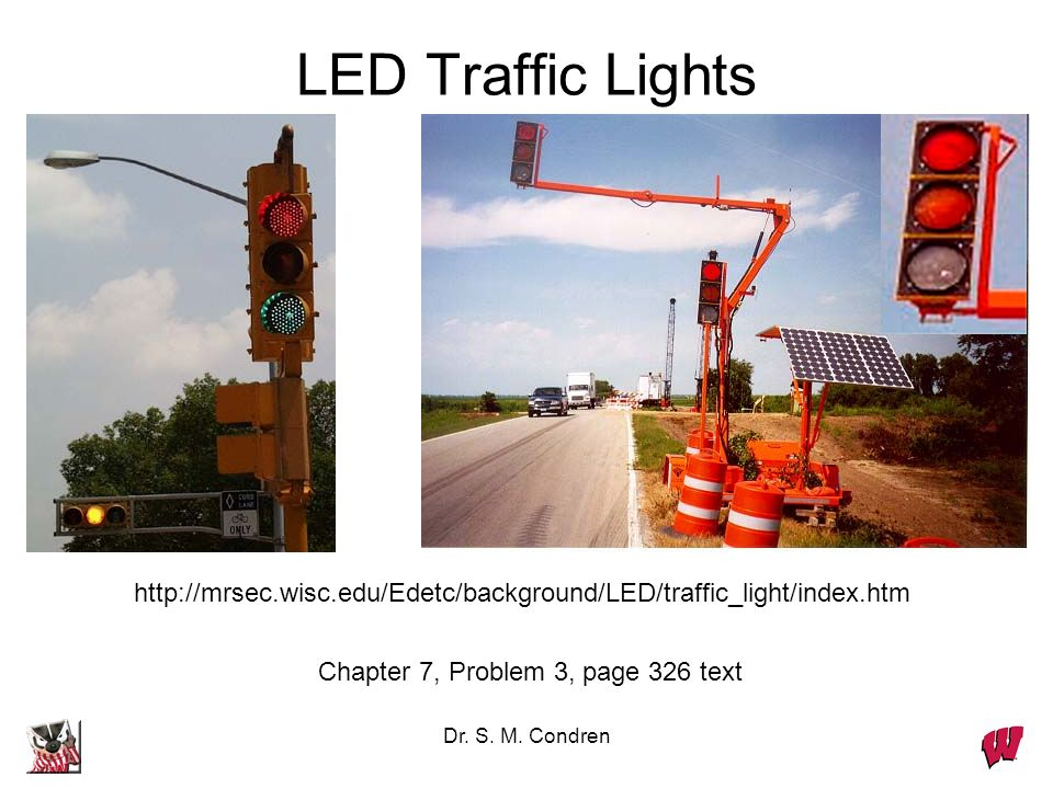LED Traffic Lights http://mrsec.wisc.edu/Edetc/background/LED/traffic_light/index.htm. Chapter 7, Problem 3, page 326 text.