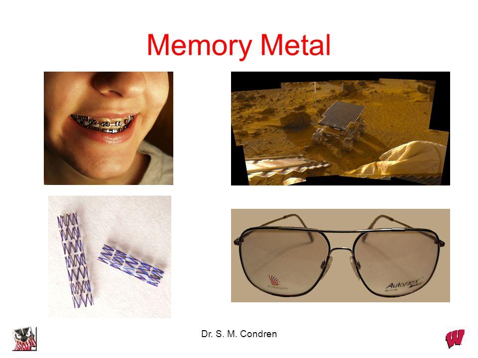 Memory Metal Dr. S. M. Condren