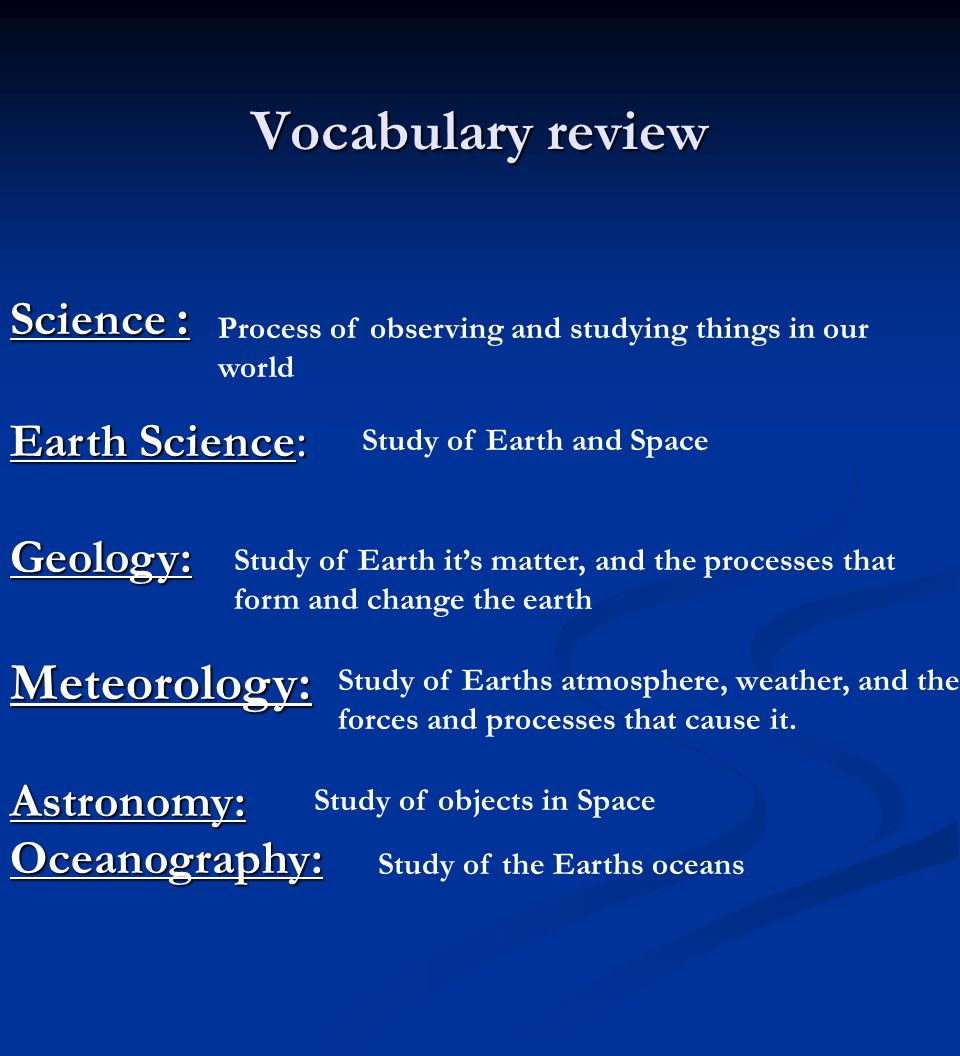Vocabulary review Meteorology: Science : Earth Science: Geology:
