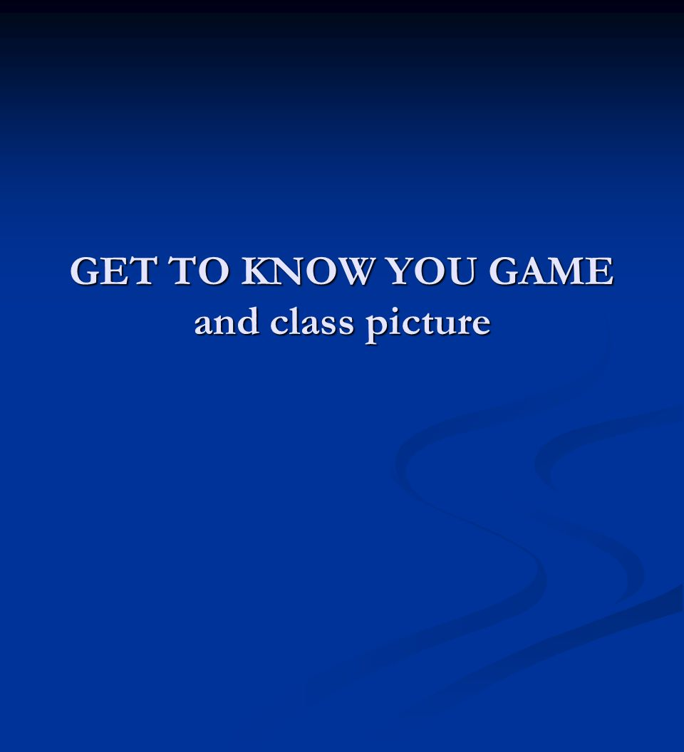 GET TO KNOW YOU GAME and class picture
