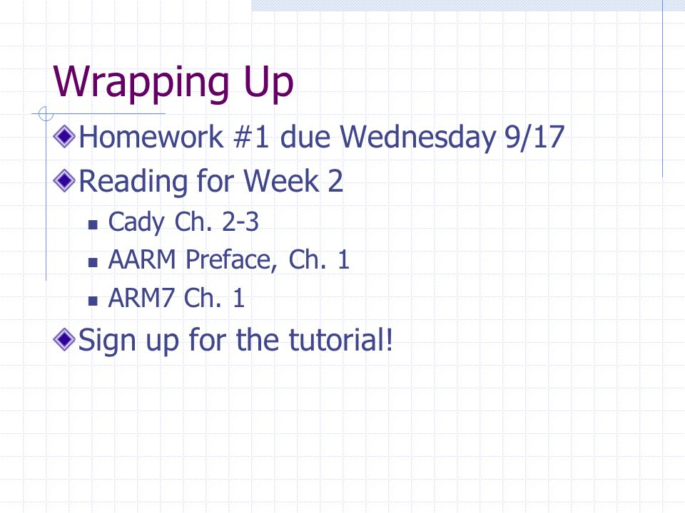 Wrapping Up Homework #1 due Wednesday 9/17 Reading for Week 2