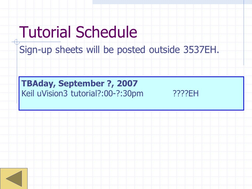 Tutorial Schedule Sign-up sheets will be posted outside 3537EH.