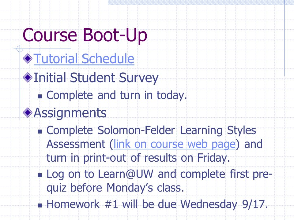 Course Boot-Up Tutorial Schedule Initial Student Survey Assignments