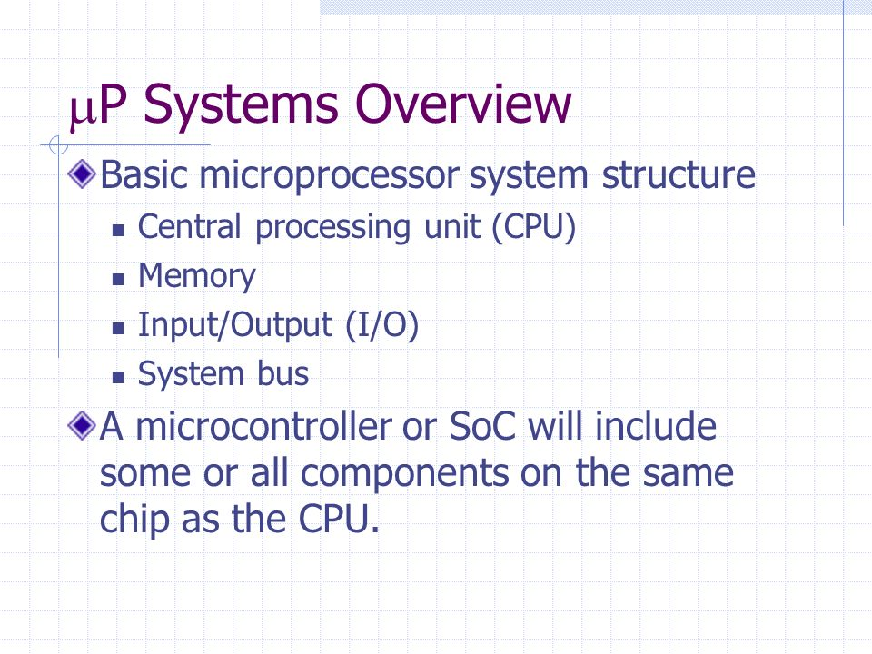 P Systems Overview Basic microprocessor system structure