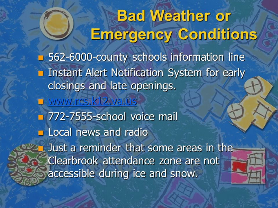 Bad Weather or Emergency Conditions
