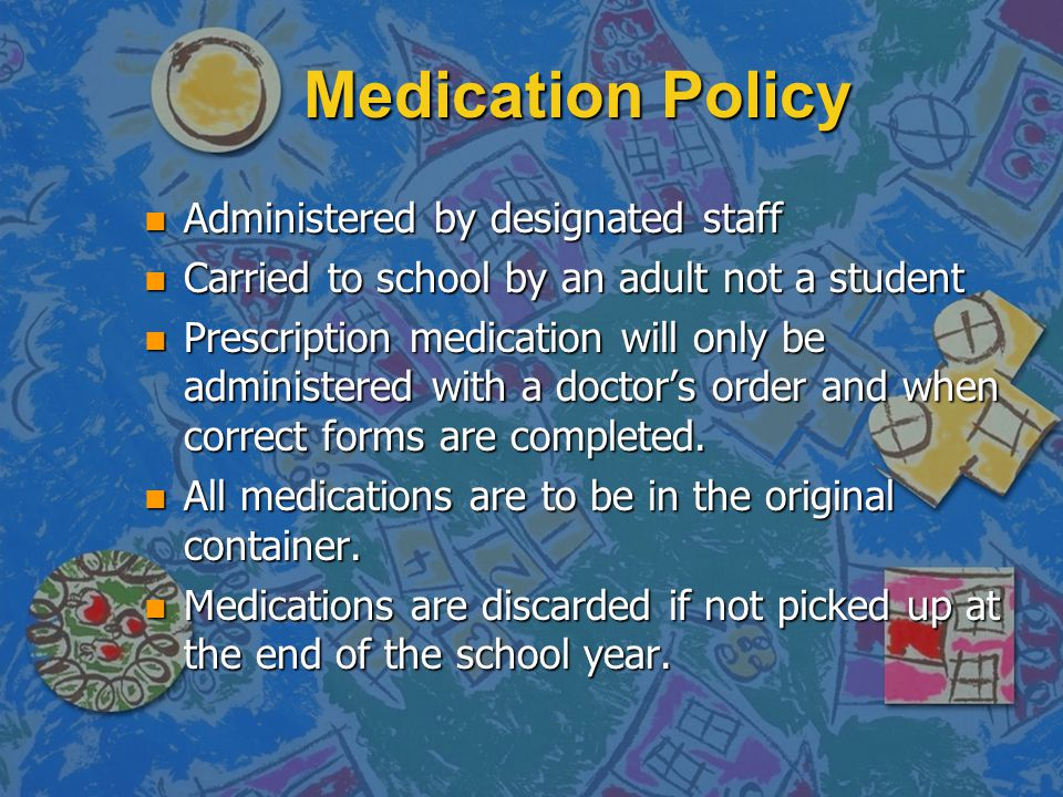 Medication Policy Administered by designated staff