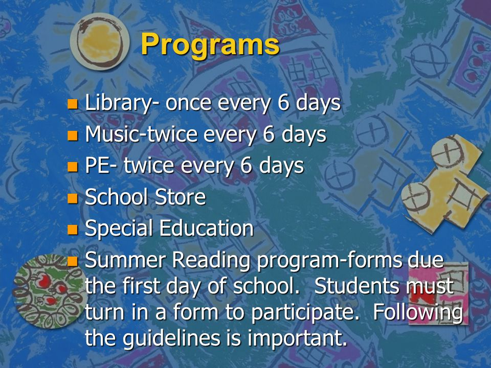 Programs Library- once every 6 days Music-twice every 6 days