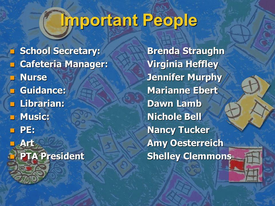Important People School Secretary: Brenda Straughn