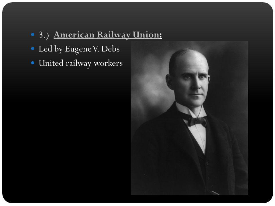 3.) American Railway Union: