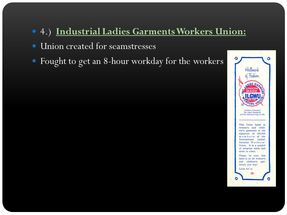 4.) Industrial Ladies Garments Workers Union: