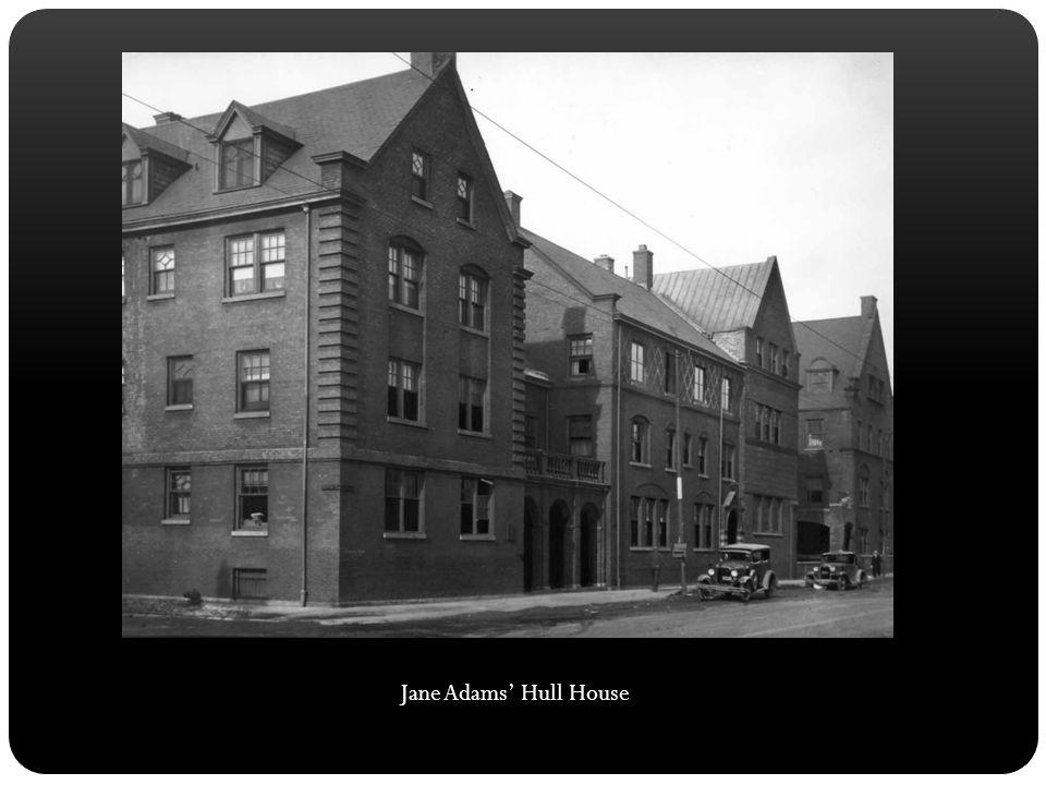 Jane Adams' Hull House