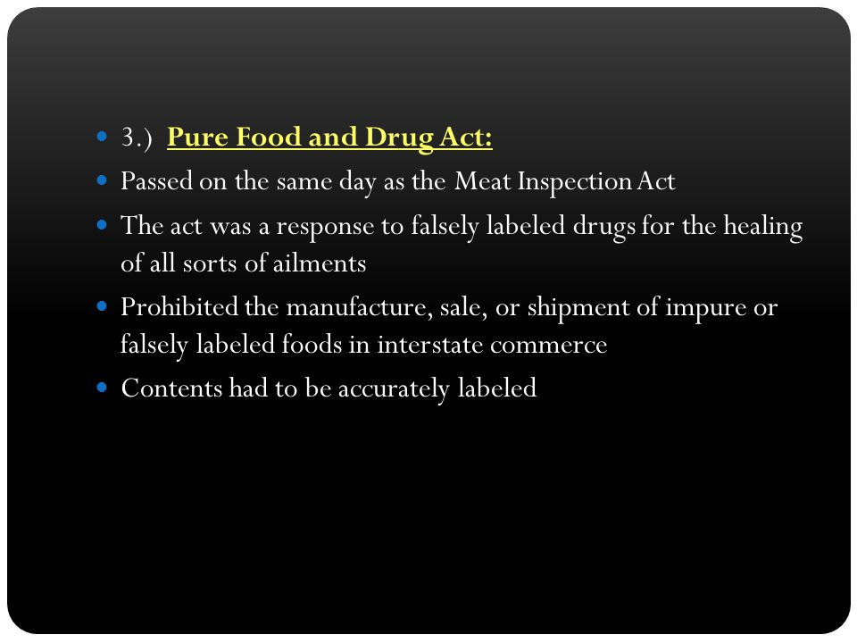 3.) Pure Food and Drug Act:
