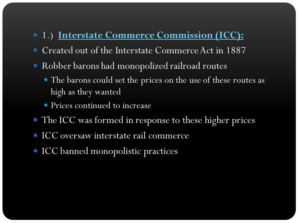 1.) Interstate Commerce Commission (ICC):