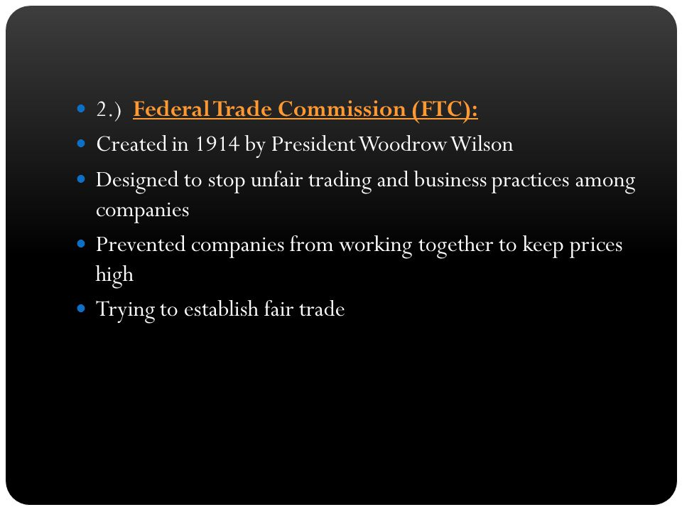 2.) Federal Trade Commission (FTC):
