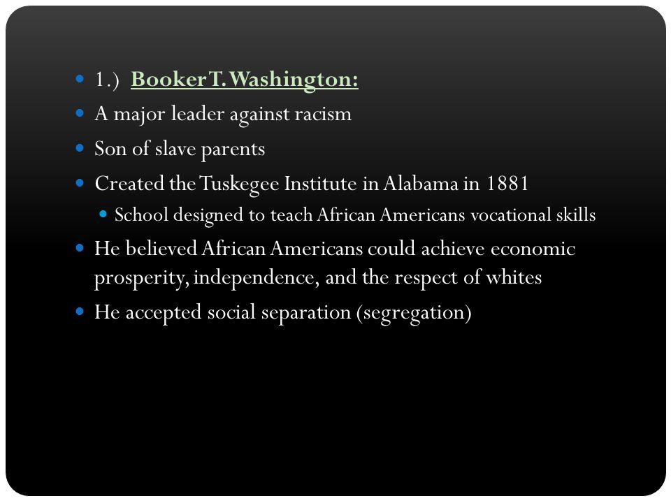 A major leader against racism Son of slave parents