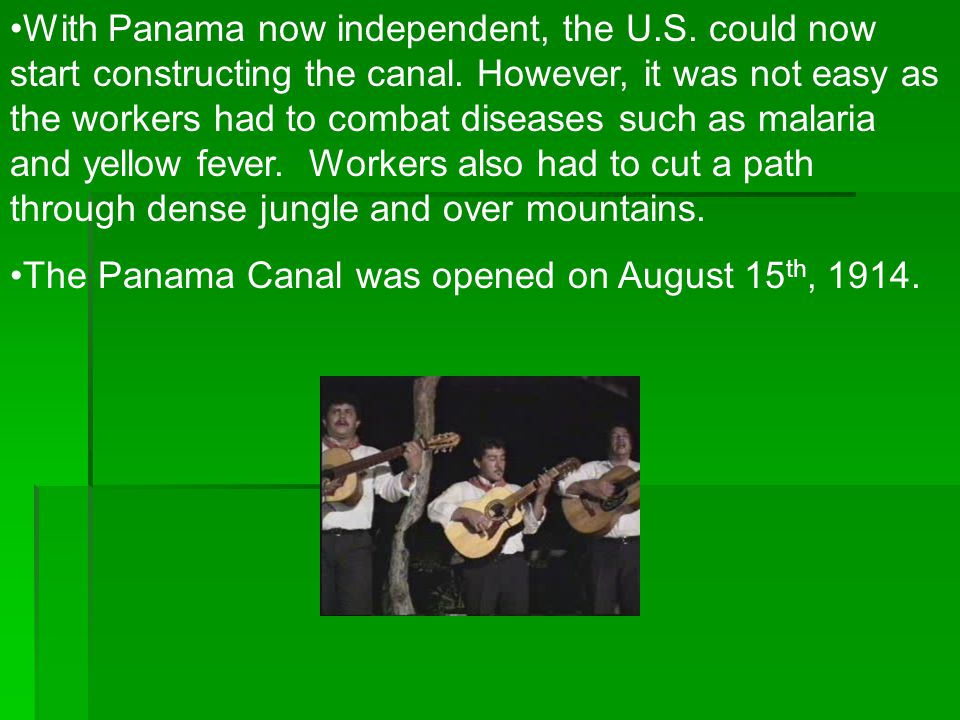 With Panama now independent, the U. S