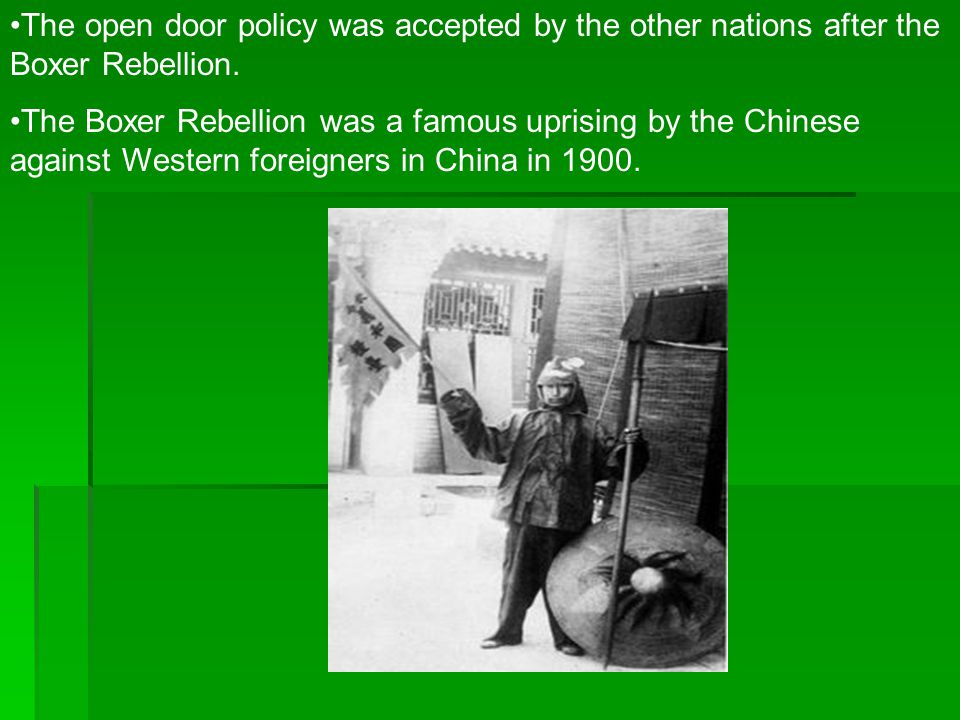 The open door policy was accepted by the other nations after the Boxer Rebellion.