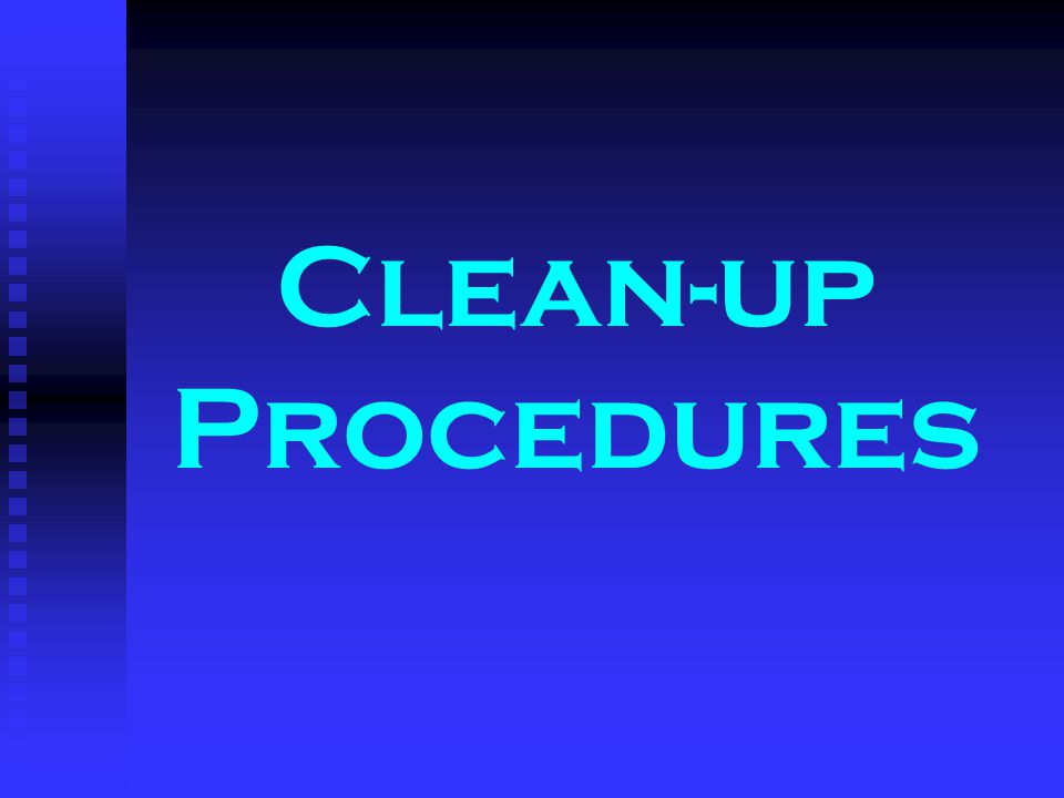 Clean-up Procedures