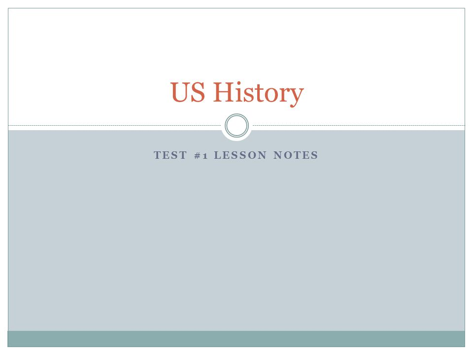 US History Test #1 Lesson Notes
