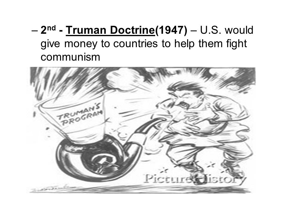 2nd - Truman Doctrine(1947) – U. S