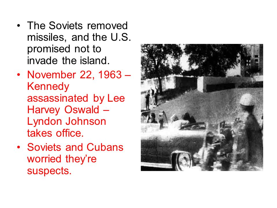 The Soviets removed missiles, and the U. S