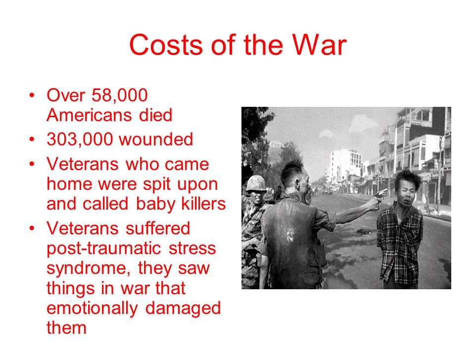 Costs of the War Over 58,000 Americans died 303,000 wounded