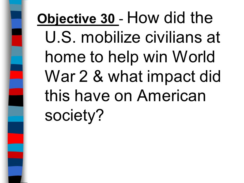 Objective 30 - How did the U. S