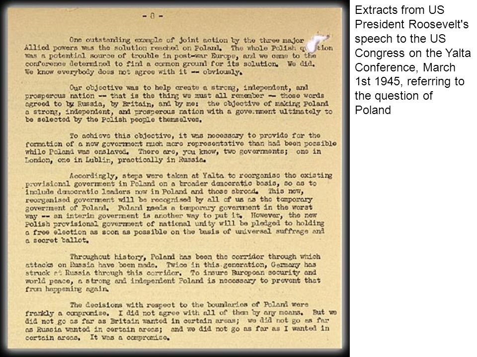 Extracts from US President Roosevelt s speech to the US Congress on the Yalta Conference, March 1st 1945, referring to the question of Poland