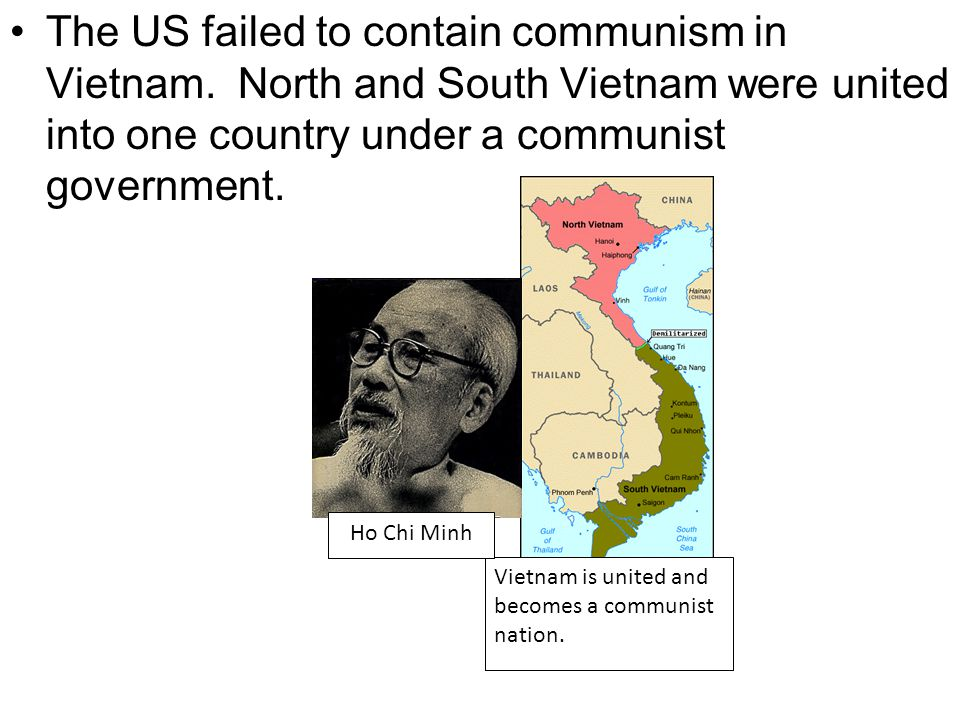 The US failed to contain communism in Vietnam