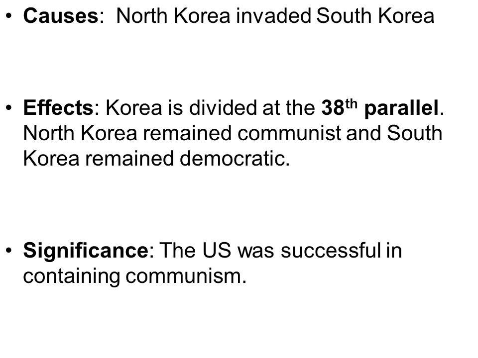 Causes: North Korea invaded South Korea