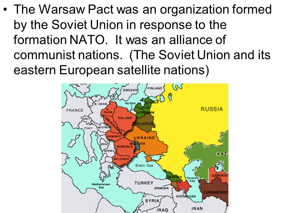 The Warsaw Pact was an organization formed by the Soviet Union in response to the formation NATO.