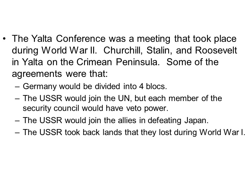 The Yalta Conference was a meeting that took place during World War II