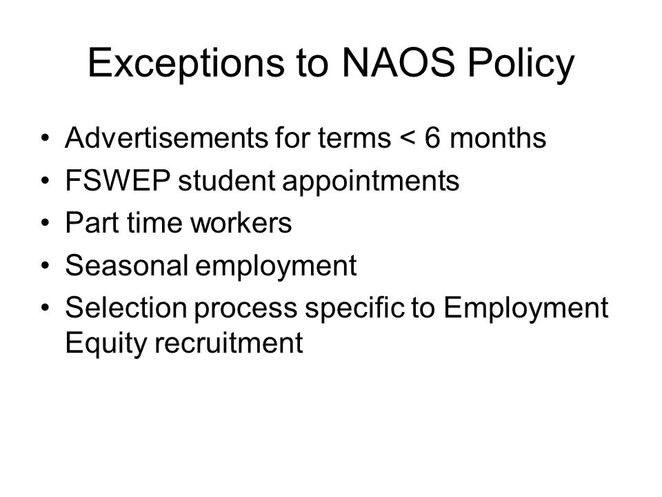 Exceptions to NAOS Policy