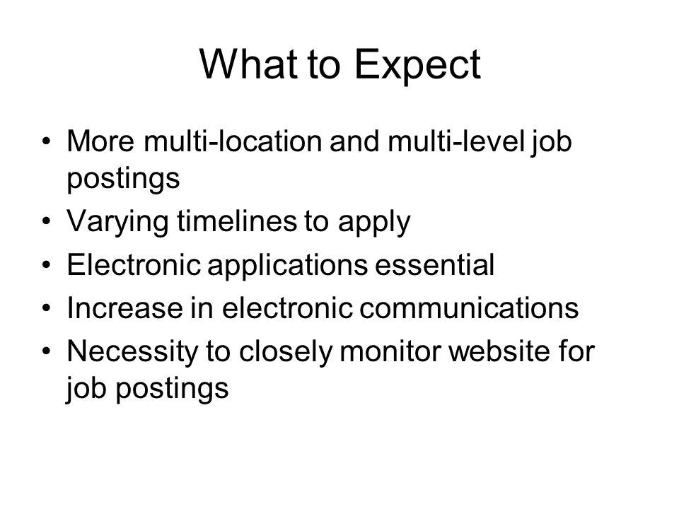 What to Expect More multi-location and multi-level job postings