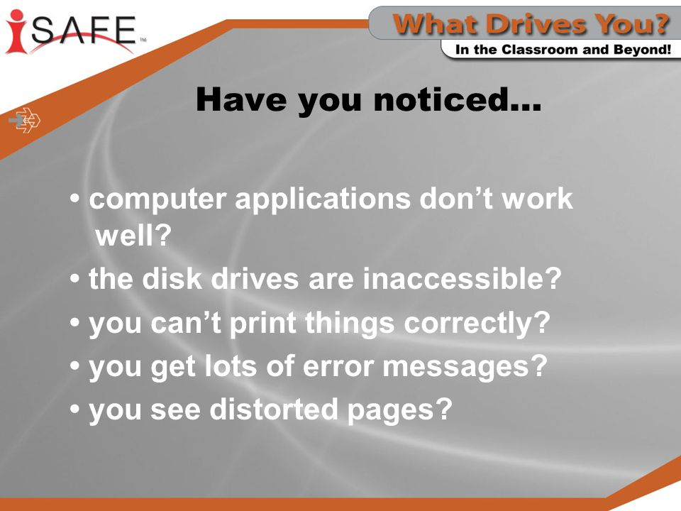 Have you noticed… • computer applications don't work well